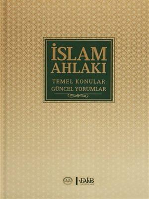 İslam Ahlakı & Temel Konular Güncel Yorumlar