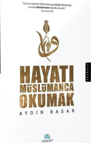 Hayatı Müslümanca Okumak