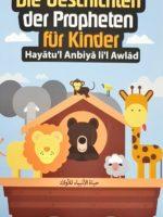Hayatul-Anbiya für Kinder - Die Geschichten der Propheten