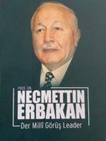 Der Milli Görüş Leader Prof. Dr. Necmettin Erbakan
