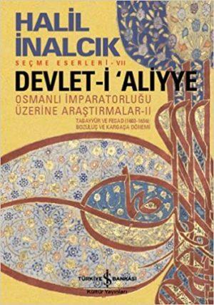 Devlet-i Aliyye - II  Osmanlı İmparatorluğu Üzerine Araştırmalar