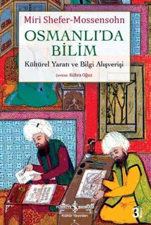 Osmanlı'da Bilim Kültürel Yaratı ve Bilgi Alışverişi
