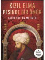 Kızıl Elma Peşinde Bir Ömür Fatih Sultan Mehmed