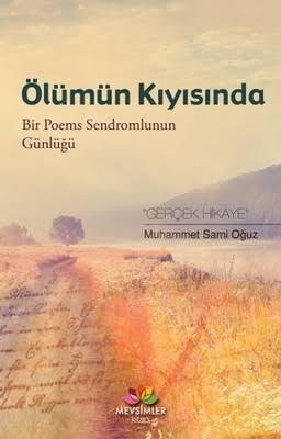 Ölümün Kıyısında  Bir Poems Sendromlunun Günlüğü