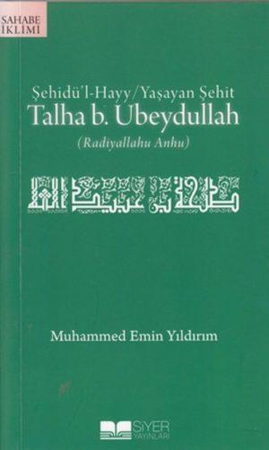Talha b. Ubeydullah (r.a.)  Şehidü'l-Hayy / Yaşayan Şehit