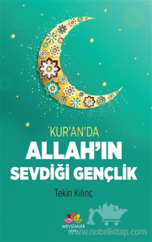 Kur'an'da Allah'ın Sevdiği Gençlik