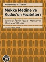 Mekke Medine ve Kudüs'ün Faziletleri
