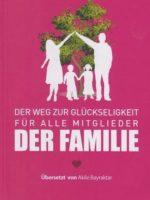 Der Weg zur Glückseligkeit für alle Mitglieder der Familie