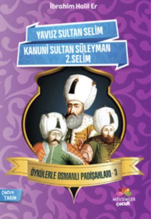 Öykülerle Osmanlı Padişahları 3