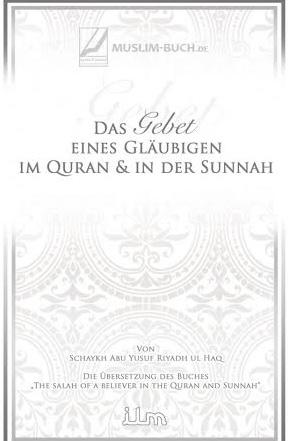 Das Gebet eines Gläubigen im Quran und in der Sunnah