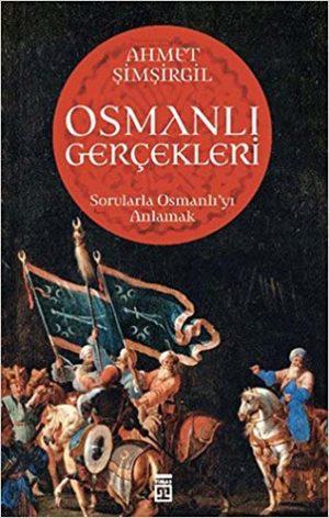 Osmanlı Gerçekleri  Sorularla Osmanlı'yı Anlamak
