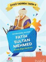 Fethin Güzel Sultanı Fatih Sultan Mehmed