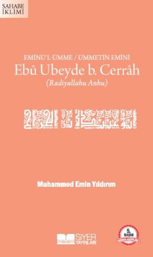 Eminü'l-Ümme/Ümmetin emini Ebu Ubeyde b. Cerrah (r.a.)