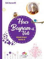 Hacı Bayram-ı Veli / Gönül Erleri 5