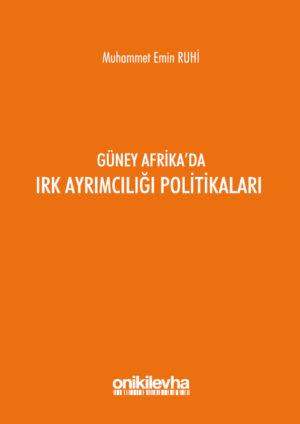Güney Afrika'da Irk Ayrımcılığı Politikaları