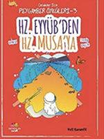 Hz. Eyyüb'ten Hz. Musa'ya / Çocuklar için Peygamber Öyküleri 3