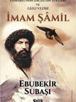 İmam Şamil  Osmanlı'nın Dağıstan Serdarı Ve Gizli Veziri