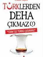 Türklerden Deha Çıkmaz (!)