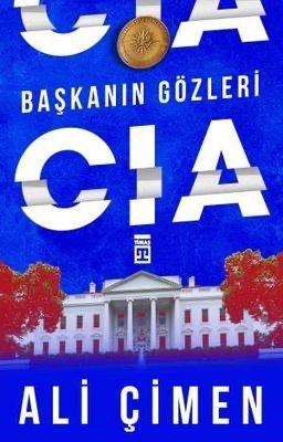 Başkanın Gözleri: CIA