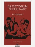 Ailesiz Toplum Modern Ya Sonrası?