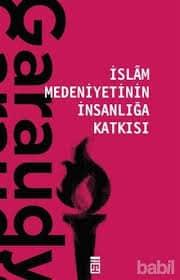 İslam Medeniyetinin İnsanlığa Katkısı