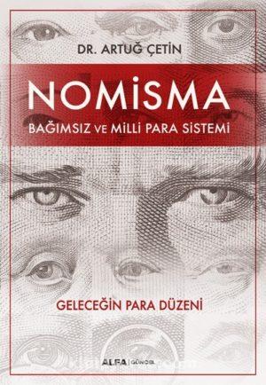 Nomisma Bağımsız ve Milli Para Sistemi Geleceğin Para Düzeni
