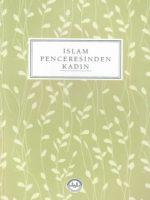 İslam Penceresinden Kadın