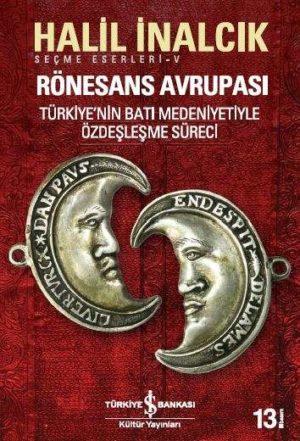 Rönesans Avrupası Türkiye'nin Batı Medeniyetiyle Özdeşleşme Süreci