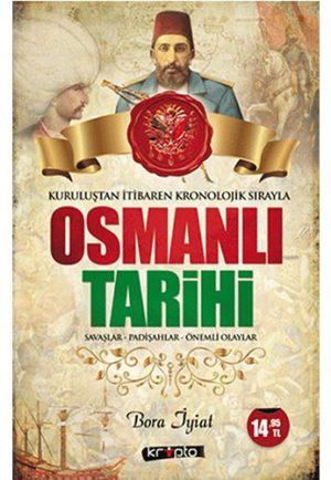 Kuruluştan İtibaren Kronolojik Sırayla Osmanlı Tarihi