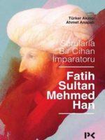 Sorularla Bir Cihan Imparatoru Fatih Sultan Mehmed Han