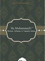 Hz. Muhammed'i (s.a.s.) Okuma, Anlama ve Yaşama Sanatı