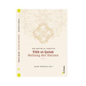 Heilung der Herzen – Tibb ul Qulub