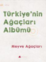 Türkiye'nin Ağaçları Albümü Meyve Ağaçları