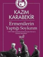Ermenilerin Yaptığı Soykırım 1917-1920 Arasında Erzincan'dan Erivan'a Ermeni Mezalimi