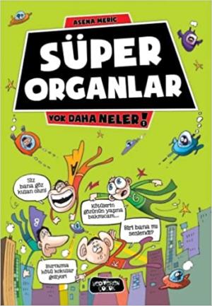 Süper Organlar / Yok Daha Neler!