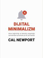 Dijital Minimalizm Ekran Bağımlılığı ve Teknoloji Yorgunluğu Sarmalından Kurtulmak İçin Bir Yol Haritası