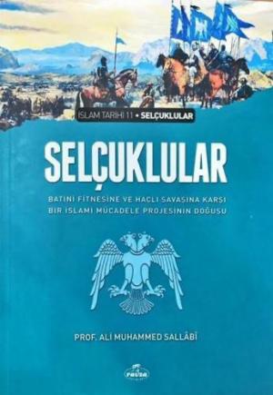 Selçuklular Batıni Fitnesine ve Haçlı Savaşına Karşı Bir İslami Mücadele Projesinin Doğuşu