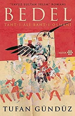 Yavuz Sultan Selim Romanı Bedel Taht-ı Ali Baht-ı Osmanı