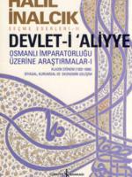 Devlet-i Aliyye -I Osmanlı İmparatorluğu Üzerine Araştırmalar