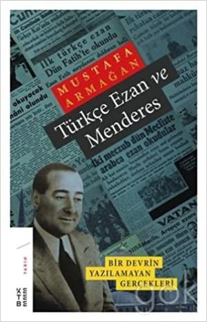 Türkçe Ezan ve Menderes Bir Devrin Yazılamayan Gerçekleri