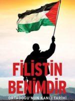 Filistin Benimdir Ortadoğu'nun Kanlı Tarihi