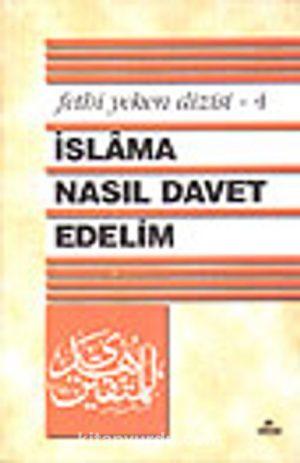 İslama Nasıl Davet Edelim