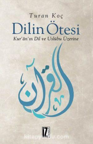 Dilin Ötesi & Kur'an'ın Dil ve Üslubu Üzerine